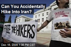 Can You Accidentally Hike Into Iran?