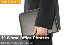 10 Worst Office Phrases