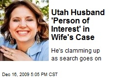 Utah Husband 'Person of Interest' in Wife's Case