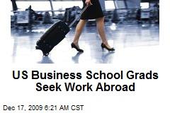US Business School Grads Seek Work Abroad