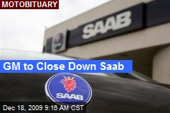 GM to Close Down Saab