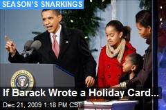 If Barack Wrote a Holiday Card...