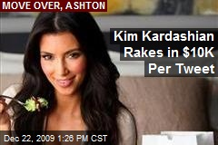 Kim Kardashian Rakes in $10K Per Tweet
