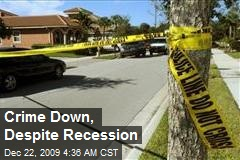 Crime Down, Despite Recession