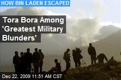 Tora Bora Among 'Greatest Military Blunders'