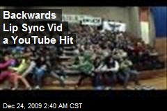 Backwards Lip Sync Vid a YouTube Hit