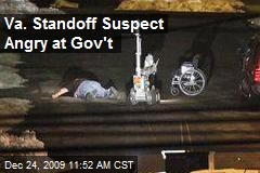 Va. Standoff Suspect Angry at Gov't