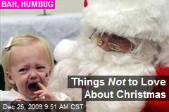 Things Not to Love About Christmas