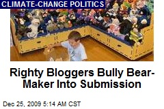 Righty Bloggers Bully Bear-Maker Into Submission