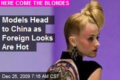 Models Head to China as Foreign Looks Are Hot