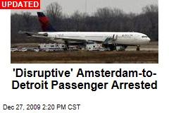 'Disruptive' Amsterdam-to- Detroit Passenger Arrested