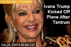 Ivana Trump Kicked Off Plane After Tantrum