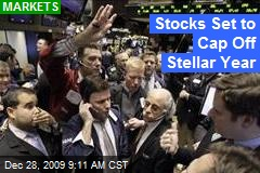 Stocks Set to Cap Off Stellar Year