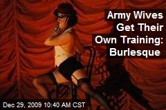 Army Wives Get Their Own Training: Burlesque