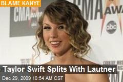 Taylor Swift Splits With Lautner