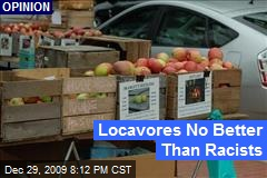 Locavores No Better Than Racists