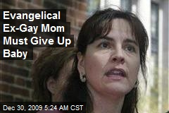 Evangelical Ex-Gay Mom Must Give Up Baby