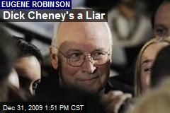 Dick Cheney's a Liar