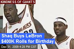 Shaq Buys LeBron $400K Rolls for Birthday