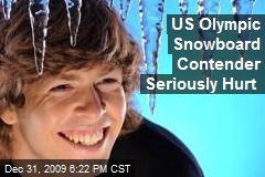 US Olympic Snowboard Contender Seriously Hurt