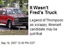 It Wasn't Fred's Truck