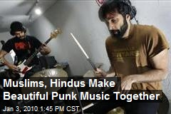 Muslims, Hindus Make Beautiful Punk Music Together