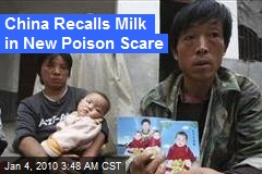 China Recalls Milk in New Poison Scare
