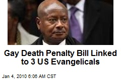 Gay Death Penalty Bill Linked to 3 US Evangelicals