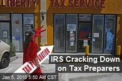 IRS Cracking Down on Tax Preparers