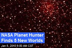 NASA Planet Hunter Finds 5 New Worlds