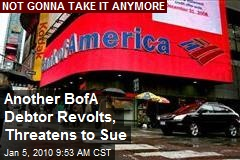 Another BofA Debtor Revolts, Threatens to Sue