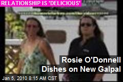 Rosie O'Donnell Dishes on New Galpal