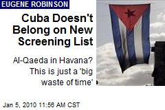 Cuba Doesn't Belong on New Screening List