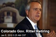Colorado Gov. Ritter Retiring