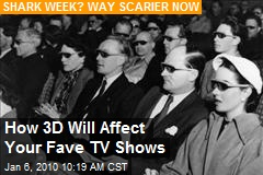 How 3D Will Affect Your Fave TV Shows