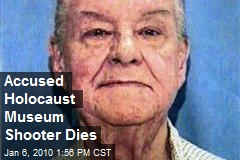 Accused Holocaust Museum Shooter Dies