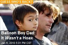 Balloon Boy Dad: It Wasn't a Hoax