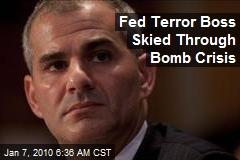 Fed Terror Boss Skied Through Bomb Crisis