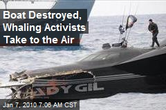 Boat Destroyed, Whaling Activists Take to the Air