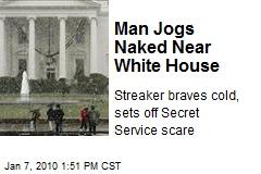 Man Jogs Naked Near White House