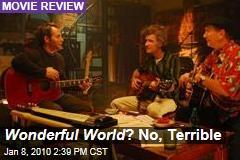 Wonderful World ? No, Terrible