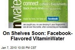 On Shelves Soon: Facebook-Flavored VitaminWater