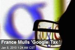 France Mulls 'Google Tax '