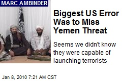 Biggest US Error Was to Miss Yemen Threat