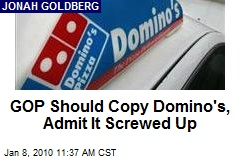 GOP Should Copy Domino's, Admit It Screwed Up