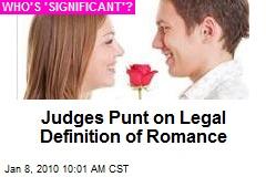 Judges Punt on Legal Definition of Romance