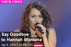 Say Goodbye to Hannah Montana