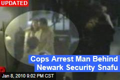 Cops Arrest Man Behind Newark Security Snafu