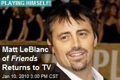 Matt LeBlanc of Friends Returns to TV