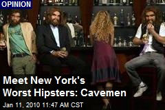 Meet New York's Worst Hipsters: Cavemen